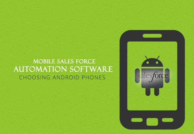 Mobile Sales Force Automation Software – Choosing Android Phones - http://goo.gl/7Z2gdO
