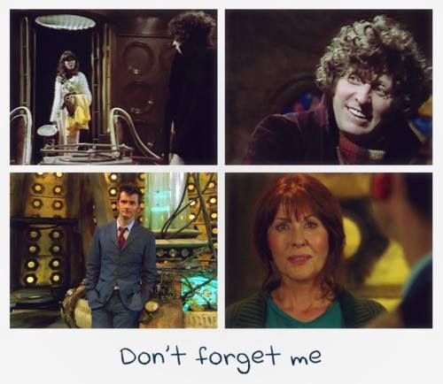 """The Hand of Fear:   """"Don't forget me.""""     The Doctor: """"Oh, Sarah. Don't you forget me.""""      The Wedding of Sarah Jane Smith:         """"Goodbye, Doctor, until the next time.""""       """"Don't forget me, Sarah Jane."""""""