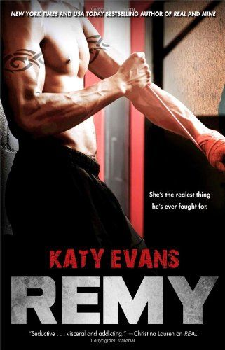 "Remy (The REAL series) by Katy Evans,Katy Evans expands upon the intense love story begun in Real and Mine--this time from Remington ""Riptide"" Tate's point of view. Underground fighter Remington Tate is a mystery, even to himself. His mind is dark and light, complex and enlightening. At times his actions and moods are carefully measured, and at others, they spin out of control. Through it all, there's been one constant: wanting, needing, loving, and protecting Brooke Dumas. This is his…"
