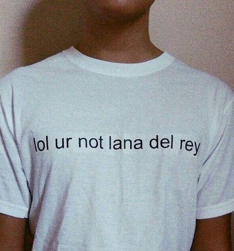 Lana Del Rey t-shirt #LDR lol