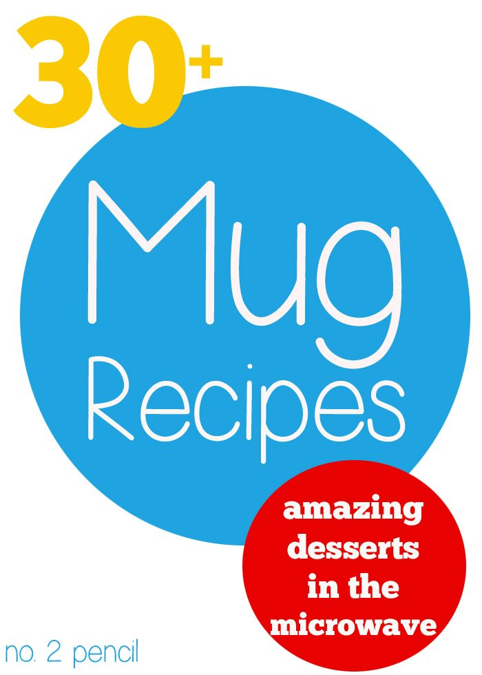 """30+ Mug Recipes - amazing desserts you can make in the microwave!..check this amazing site out and follow the blogger on pinterest for """"to-die-for"""" recipes!"""