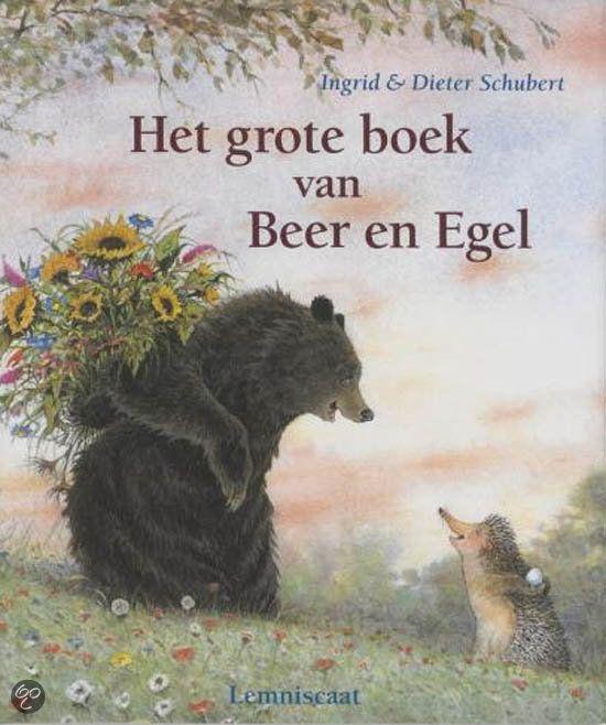 Het grote boek van beer en egel - Ingrid & Dieter Schubert