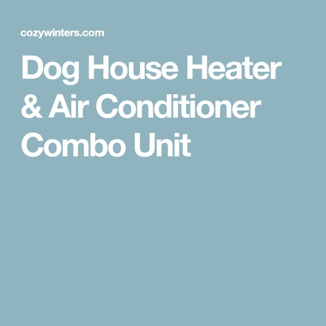 Dog House Heater & Air Conditioner Combo Unit