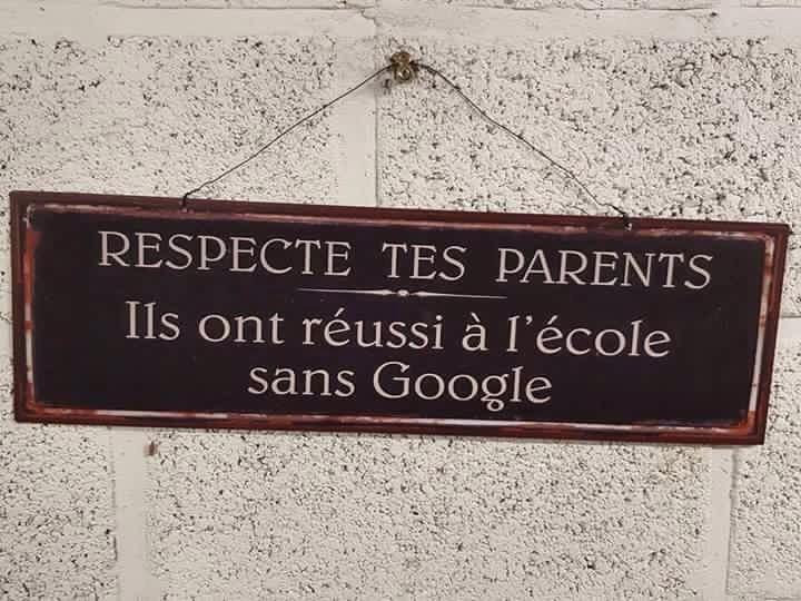 «Respecte tes parents» «Ils ont réussi à l'école sans Google»