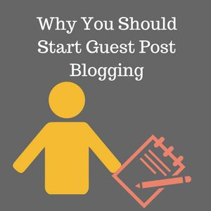 Why You Should Start Guest Post Blogging?