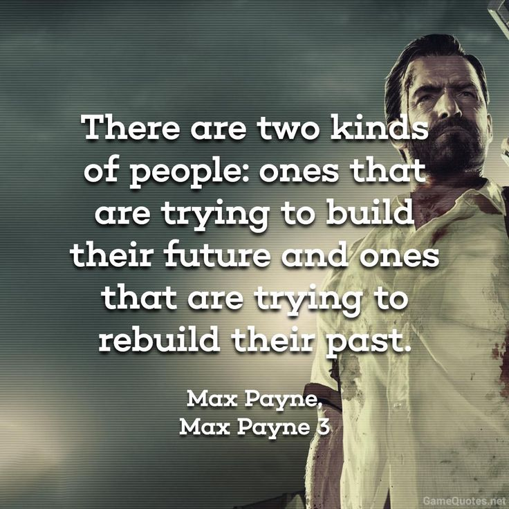 """""""There ae two kinds of people: ones that are trying to build their future..."""" - Max Payne [OC][1080x1080]"""
