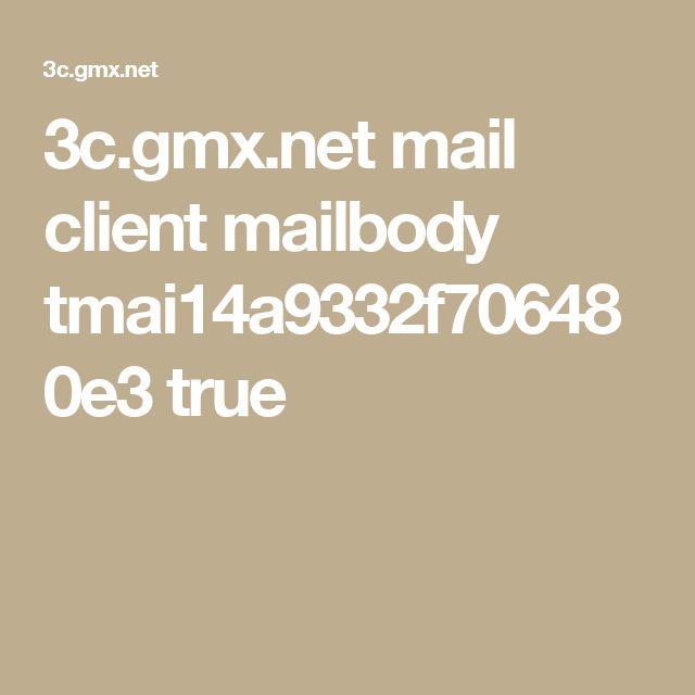 3c.gmx.net mail client mailbody tmai14a9332f706480e3 true