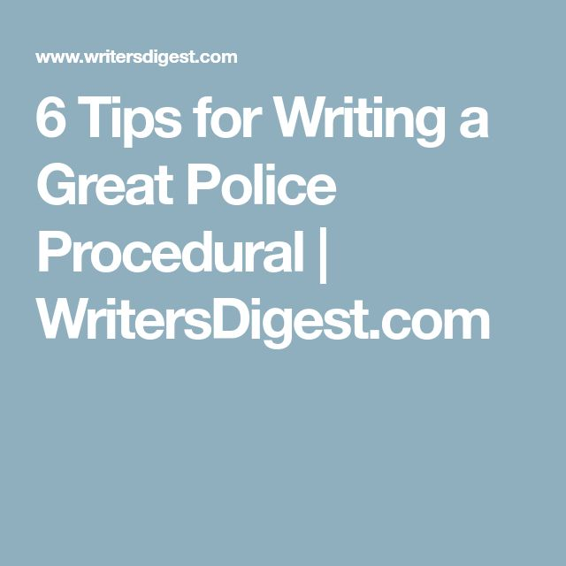 6 Tips for Writing a Great Police Procedural | WritersDigest.com