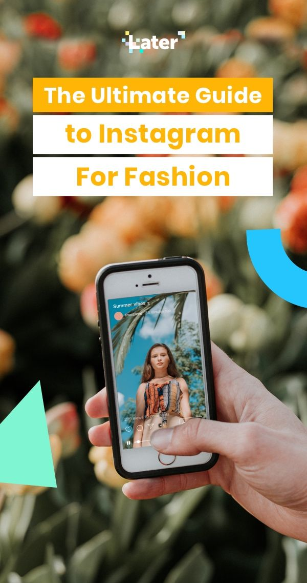 Ultimate Guide to Instagram For Fashion: Content, Analytics