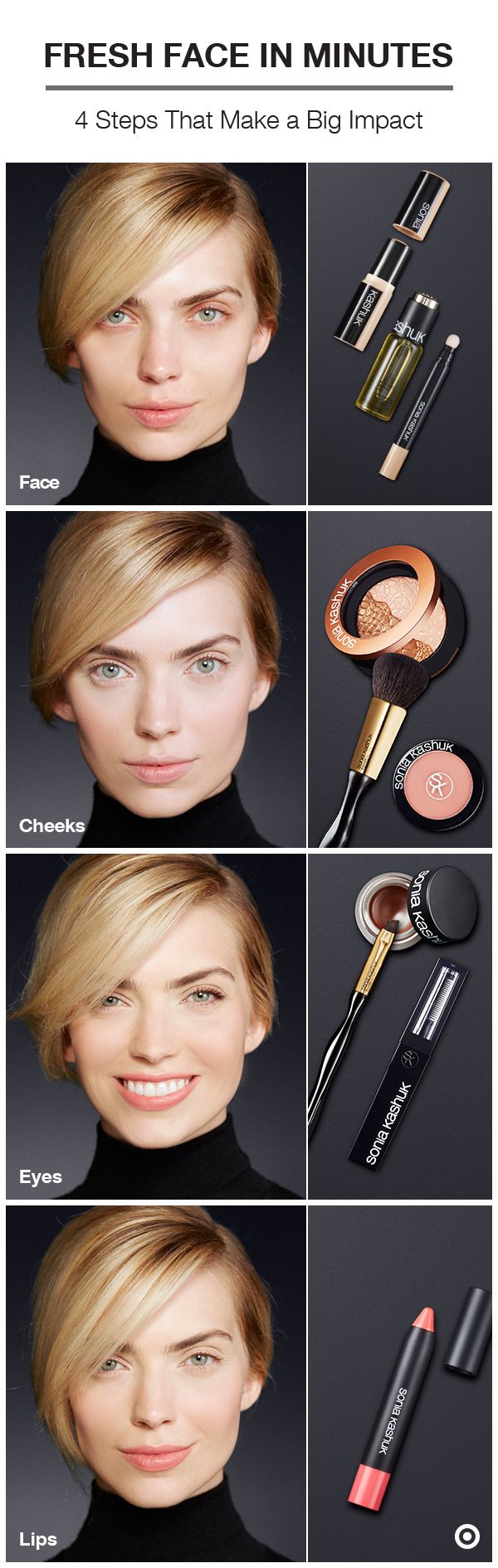 Get a fresh-faced look in just a few easy steps. 1. Create the perfect canvas with oil, foundation and concealer. 2. Dust a bit of blush on the apples of the cheeks; then, highlight the cheeks with a touch of the bronzer/highlighter duo. 3. Use a neutral-colored gel liner to define the eyes, and add a coat of mascara. 4. Finish the look with a pop of color on the lips.