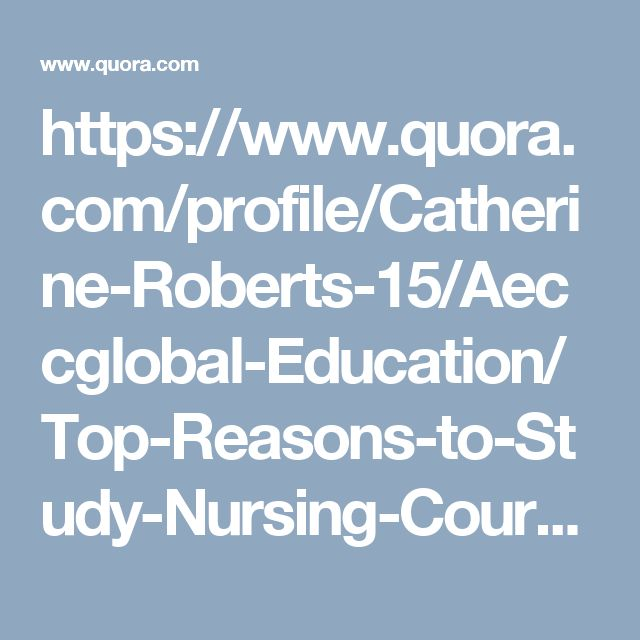 https://www.quora.com/profile/Catherine-Roberts-15/Aeccglobal-Education/Top-Reasons-to-Study-Nursing-Courses-in-Australia
