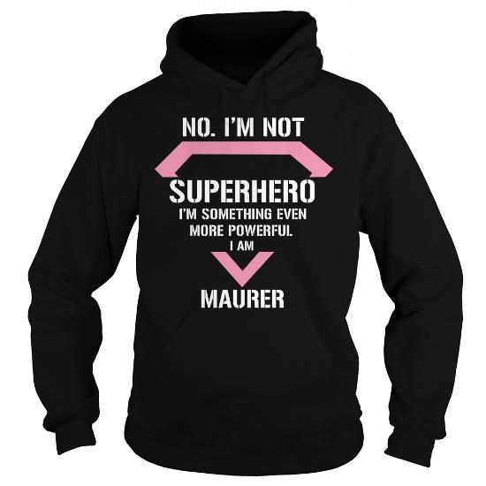 I Love MAURER Not superhero i am MAURER legend Shirts T-Shirts