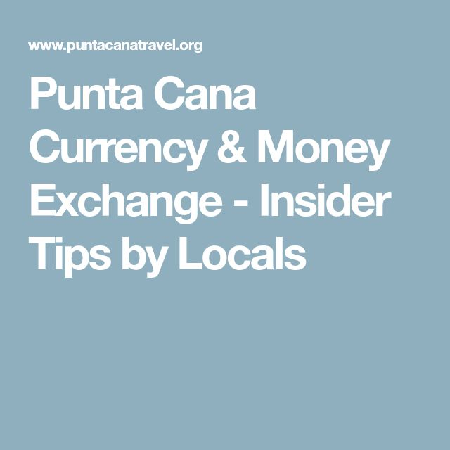 Punta Cana Currency Money Exchange Insider Tips By Locals Currencyexchange Currencytrading Forex Trading Pinterest
