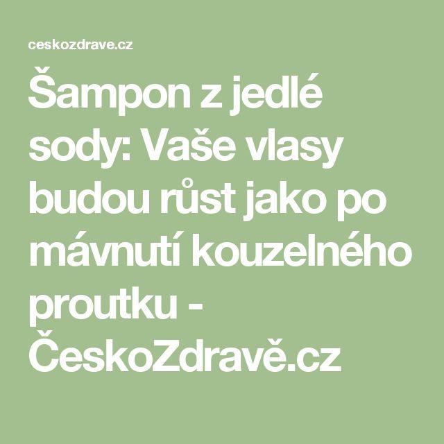 Šampon zjedlé sody: Vaše vlasy budou růst jako po mávnutí kouzelného proutku - ČeskoZdravě.cz