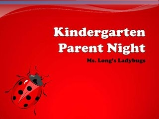 Kindergarten Parent Orientation by Rebecca Long, via Slideshare