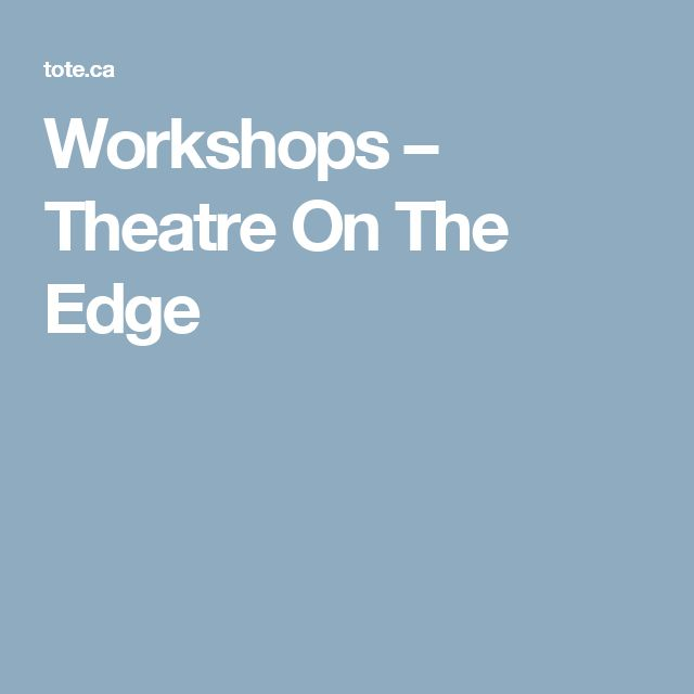 Workshops – Theatre On The Edge