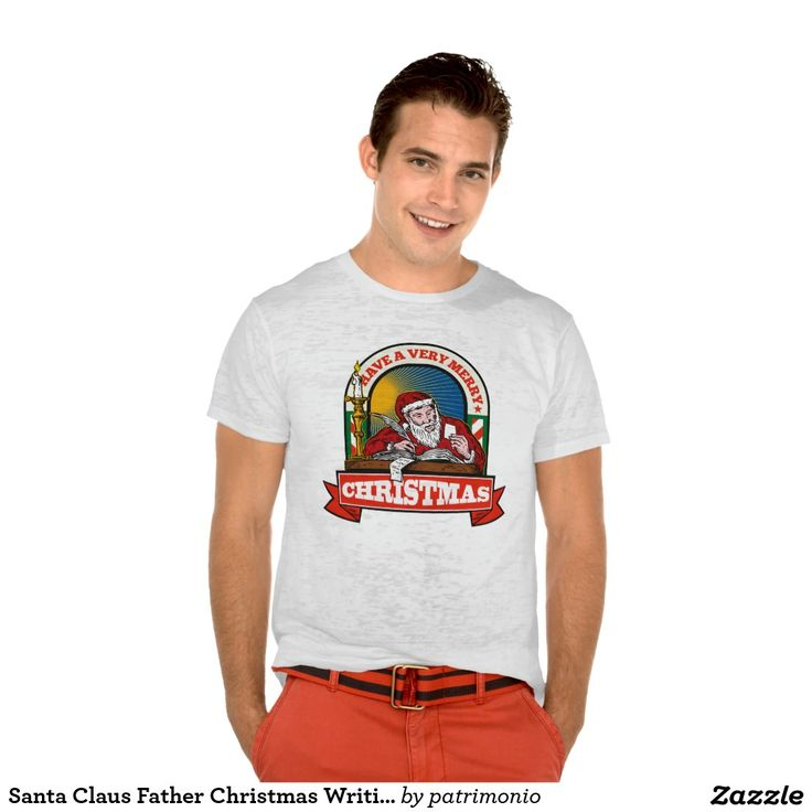 """Santa Claus Father Christmas Writing Letter T-shirt.  Men's Christmas t-shirt with a retro style illustration of Santa Claus writing letter woodcut style set inside arch with scroll on isolated white background with words """"Have a very Merry Christmas."""" #christmaspresents #xmasgifts #xmas2015"""