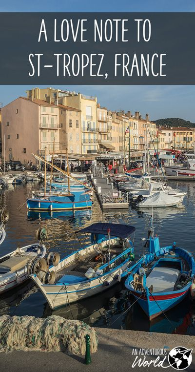 A place that's famous for Brigitte Bardot, fine dining and the biggest super yachts you'll ever see, this is my love note to St-Tropez, a place that captured my heart.