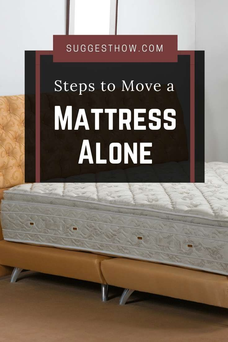 How To Move A Mattress Alone Mattress Moving Bed Mattress Cleaning