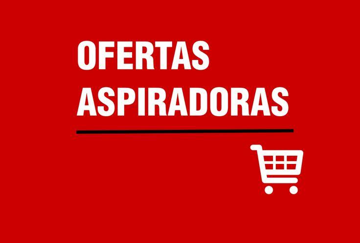 Ofertas en aspiradoras (robot aspirador / trineo / escoba / de mano)