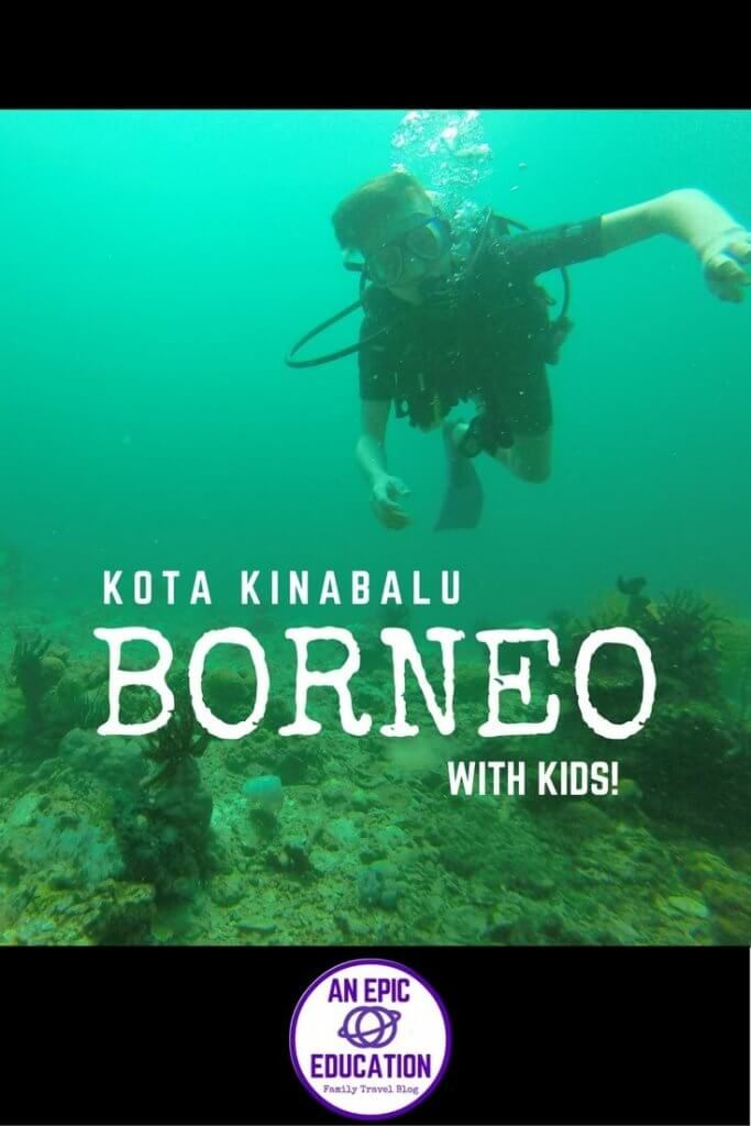 Things to Do in Kota Kinabalu with Kids: Our Family Guide to Sabah, Borneo with Kids, Malaysia with Kids, Scuba Diving & Snorkeling in Kota Kinabalu, White Water Rafting in Kota Kinabalu, The Gaya Sunday Street Market in Kota Kinabalu, Mount Kinabalu and Kinabalu Park with kids, Sepilok Orangutan Sanctuary with Kids, Proboscis Monkeys and Firefly Tours, Mari Mari Cultural Village, North Borneo Railway, Where to Eat in Kota Kinabalu with Kids, Where to Stay in Kota Kinabalu with Kids