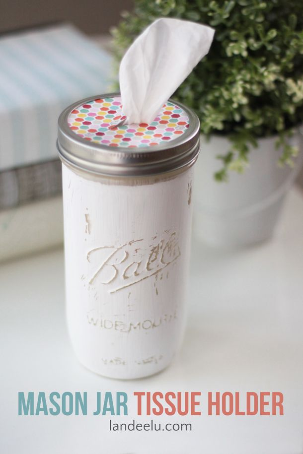 """Make the cutest tissue """"box"""" on the block! Alter a mason jar any way you want to make a tissue holder for every room."""