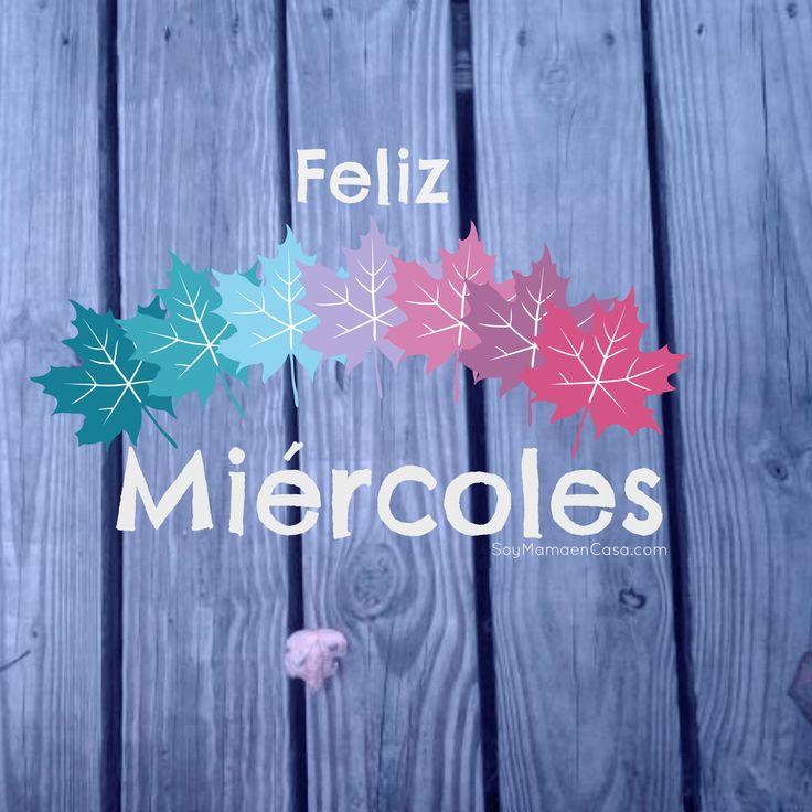 Hola ! Feliz #Miércoles   http://soymamaencasa.com