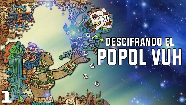 Descifrando los secretos del Popol Vuh, el libro sagrado de los mayas