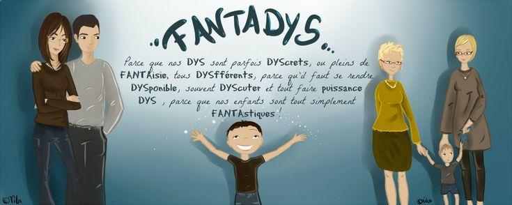 Fantadys | parce que nos DYS sont parfois DYScrets, ou pleins de FANTAisie tous DYSfférents, parce qu'il faut se rendre DYSponible, souvent DYScuter et tout faire puissance DYS , parce que nos enfants sont tout simplement FANTAstiques !