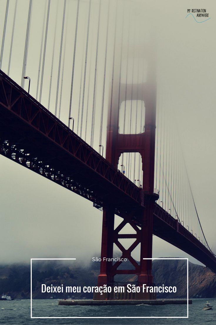 O dia que deixei meu coração em São Francisco