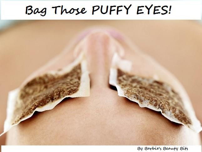 Get Rid Of Puffy Eyes! 1. Get your tea bags wet and place them in the refrigerator, so they can cool 2. Remove tea bags from frig 3. Lie down on your back & place cold, damp tea bags over your puffy eyes 4. Leave tea bags on your eyes for 10 minutes 5. Remove, rinse and now you are revived