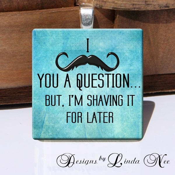 NEW- Mustache Quotes (1 x 1 inch) Images Buy 2 Get 1 Sale - Digital Collage Sheet printable stickers magnet button. $3.95, via Etsy.