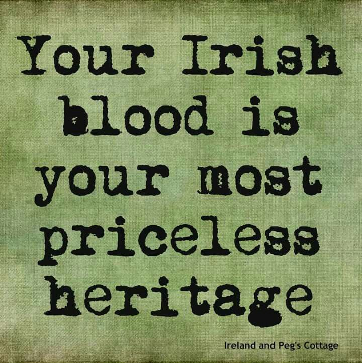 Irish Blood = Priceless ---   http://tipsalud.com   -----                                                                                                                                                     More