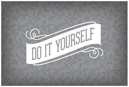 DIY / DO IT YOURSELF
