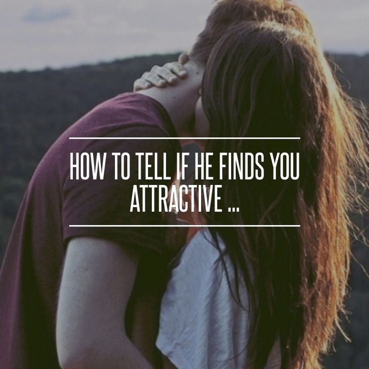 Love Finds You Quote: How To Tell If He #Finds You Attractive ... → Love