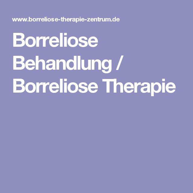 Borreliose Behandlung / Borreliose Therapie