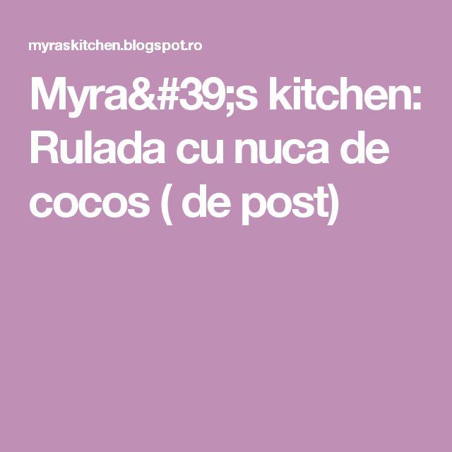 Myra's kitchen: Rulada cu nuca de cocos ( de post)
