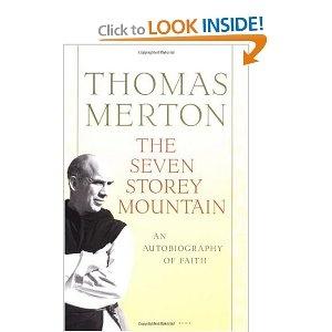 """""""The Seven Storey Mountain"""" - Thomas Merton"""