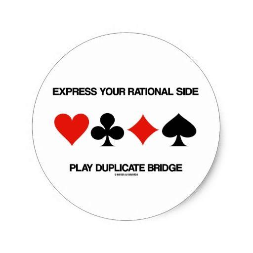 """Express Your Rational Side Play Duplicate Bridge #express #rationalside #playduplicatebridge #ACBL #fourcardsuits #duplicate #bridgeplayer #bridgeadvice #bridgeteacher #wordsandunwords Here's a sticker featuring the following sound bridge advice: """"Express Your Rational Side Play Duplicate Bridge""""."""