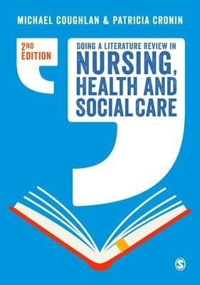 Doing a literature review in nursing, health and social care / Coughlan, Michael, Cronin, Patricia