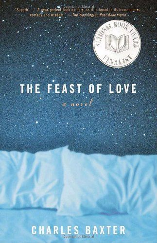 The Feast of Love: A Novel  Charles Baxter