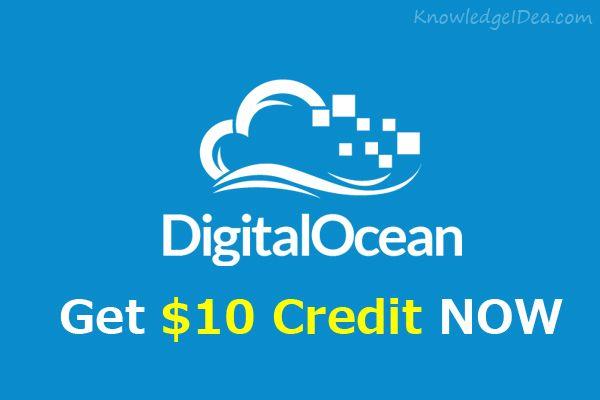 Digital Ocean $10 Credit FREE For Sign Up.