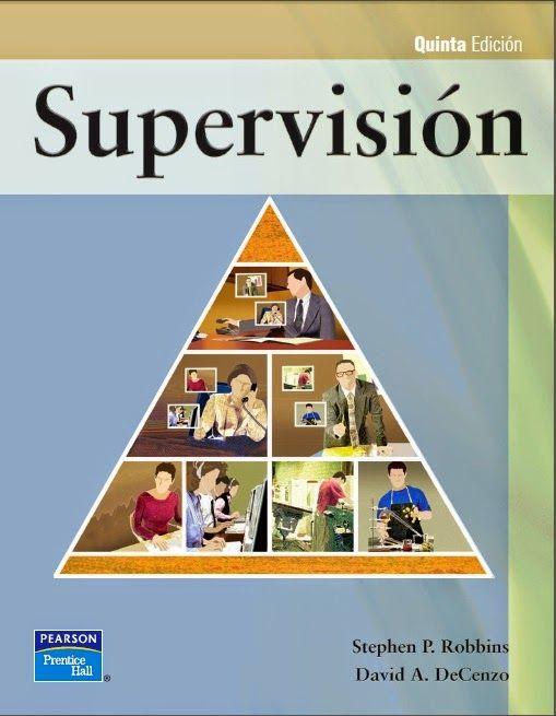 Supervision - Stephen Robbins - David DeCenzo - PDF - Español  http://helpbookhn.blogspot.com/2014/11/supervision-stephen-robbins-david-decenzo.html