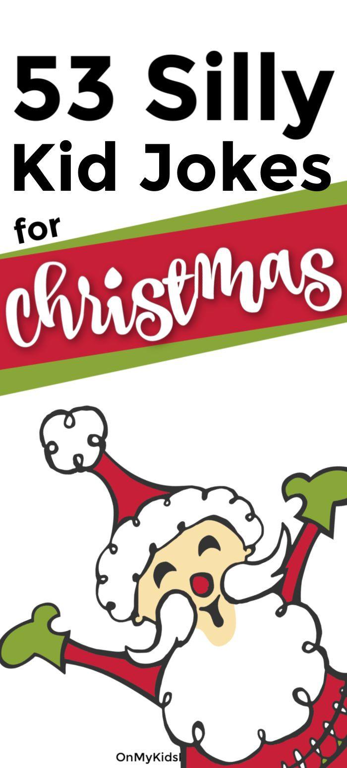 Silly Christmas Jokes For Kids Christmas Jokes For Kids Funny Christmas Jokes Christmas Jokes