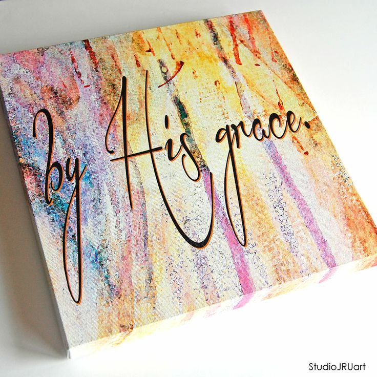 "taking orders for 'by His grace'... a 12""x12"" gallery wrapped canvas with a solid backing, ready to hang. 45 +shipping. leave a comment below or contact me at studiojru.com. print from my original mixed media art piece. scripture art. inspirational art. faith art. God's grace."