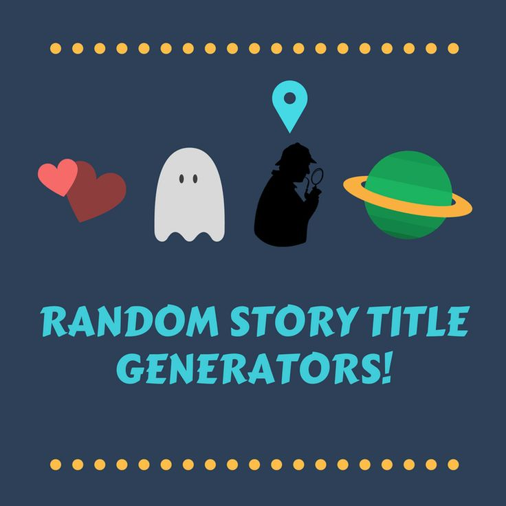 25+ best ideas about Story title generator on Pinterest | Random ...