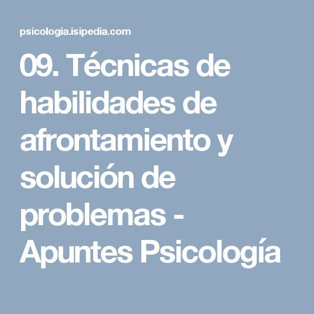 09. Técnicas de habilidades de afrontamiento y solución de problemas - Apuntes Psicología