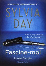 Crossfire, tome 4 : Fascine-moi par Sylvia Day