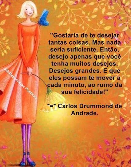 -Carlos Drummond de Andrade
