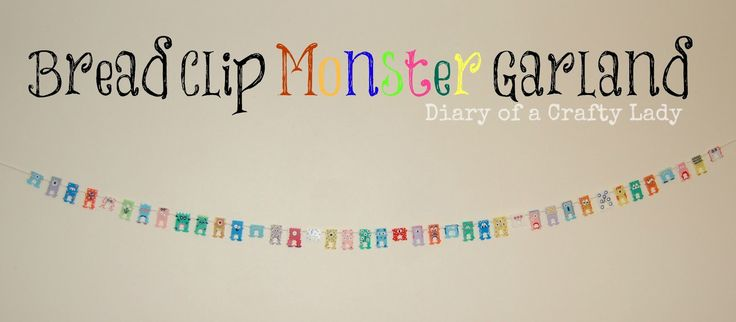 Diary of a Crafty Lady: Bread Clip Monster Garland